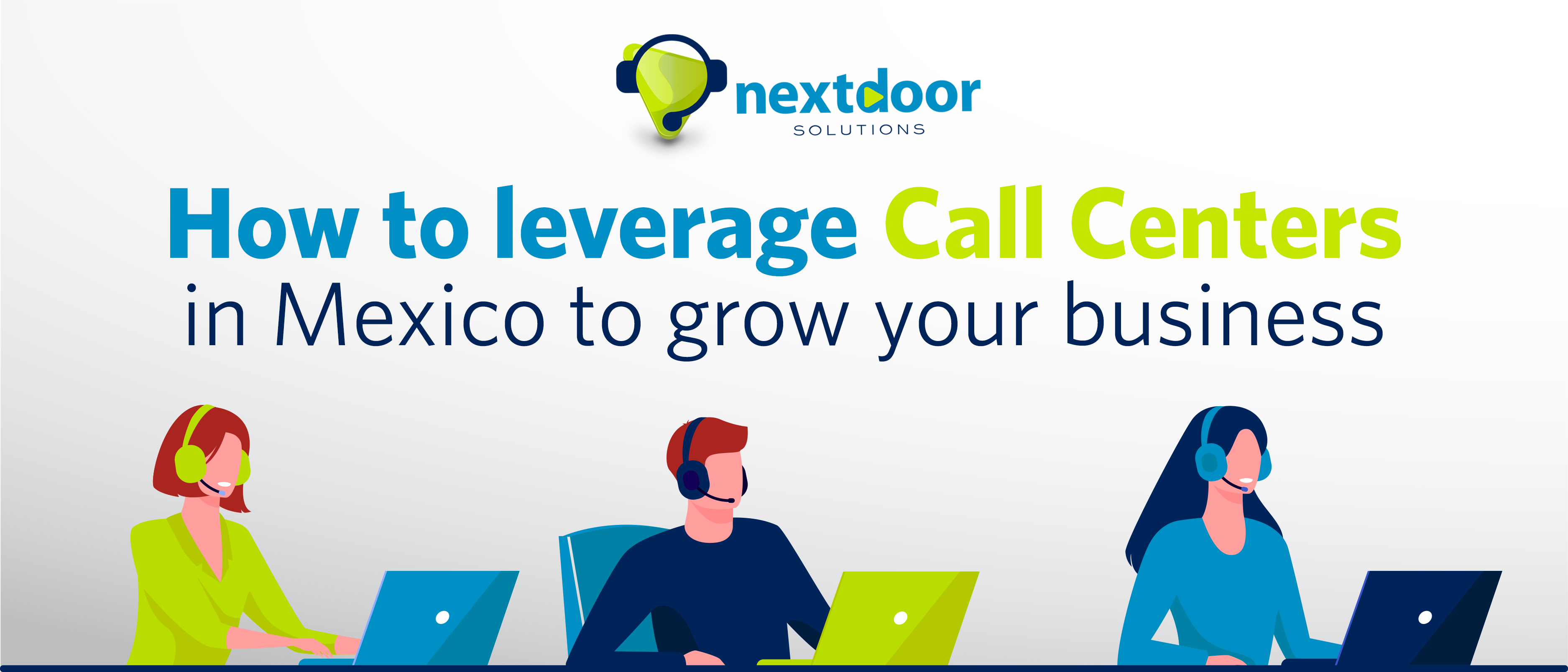 How to leverage Call Centers in Mexico to grow your business